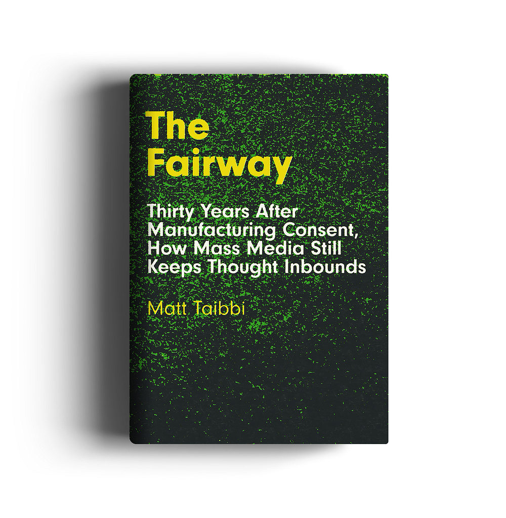 The Fairway, by Matt Taibbi